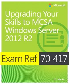 Exam Ref 70-417: Upgrading from Windows Server 2008 to Windows Server 2012 R2 (Exam References)-cover