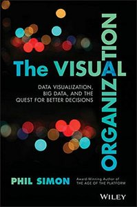 The Visual Organization: Data Visualization, Big Data, and the Quest for Better Decisions (Hardcover)-cover