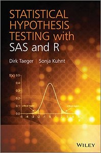 Statistical Hypothesis Testing with SAS and R (Hardcover)