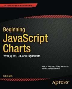 Beginning JavaScript Charts: With jqPlot, d3, and Highcharts (Paperback)-cover