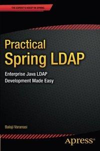 Practical Spring LDAP: Enterprise Java LDAP Development Made Easy (Paperback)