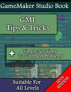GameMaker Studio Book: Tips & Tricks: 99 Tips & Tricks and Answers to Common Questions (Volume 1)-cover