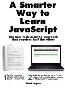 A Smarter Way to Learn JavaScript: The new approach that uses technology to cut your effort in half (Paperback)-cover