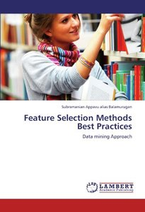 Feature Selection Methods Best Practices: Data mining Approach (Paperback)