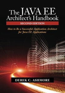 The Java EE Architect's Handbook, 2/e: How to be a successful application architect for Java EE applications (Paperback)-cover