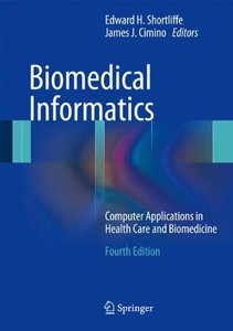 Biomedical Informatics: Computer Applications in Health Care and Biomedicine, 4/e (Hardcover)-cover