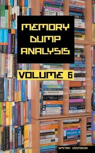 Memory Dump Analysis Anthology, Volume 6 (Hardcover)-cover