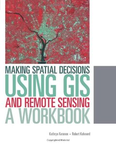 Making Spatial Decisions Using GIS and Remote Sensing: A Workbook [With CDROM]-cover