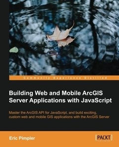 Building Web and Mobile ArcGIS Server Applications with JavaScript (Paperback)-cover