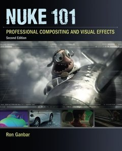Nuke 101: Professional Compositing and Visual Effects, 2/e (Paperback)-cover