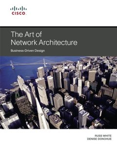 The Art of Network Architecture: Business-Driven Design (Paperback)-cover