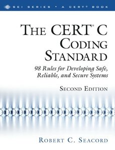The CERT C Coding Standard: 98 Rules for Developing Safe, Reliable, and Secure Systems, 2/e (Paperback)-cover