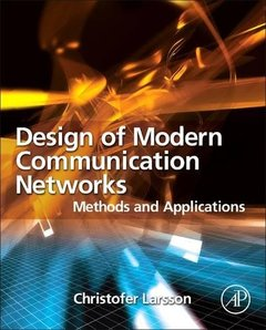Design of Modern Communication Networks: Methods and Applications (Hardcover)
