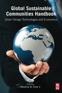Global Sustainable Communities Handbook: Green Design Technologies and Economics (Hardcover)-cover