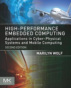 High-Performance Embedded Computing : Applications in Cyber-Physical Systems and Mobile Computing, 2/e (Paperback)-cover