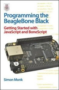 Programming the BeagleBone Black: Getting Started with JavaScript and BoneScript (Paperback)