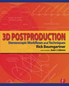 3D Postproduction: Stereoscopic Workflows and Techniques (Paperback)-cover