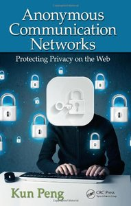 Anonymous Communication Networks: Protecting Privacy on the Web (Hardcover)-cover