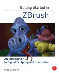 Getting Started in ZBrush: An Introduction to Digital Sculpting and Illustration (Paperback)-cover