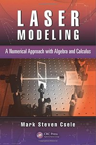 Laser Modeling: A Numerical Approach with Algebra and Calculus (Hardcover)-cover