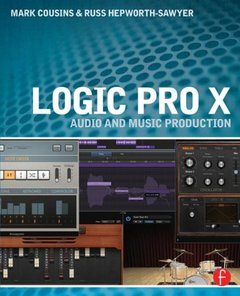 Logic Pro X: Audio and Music Production (Paperback)-cover