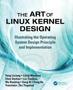The Art of Linux Kernel Design: Illustrating the Operating System Design Principle and Implementation (Paperback)