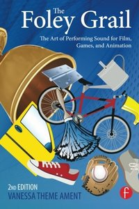 The Foley Grail: The Art of Performing Sound for Film, Games, and Animation, 2/e (Paperback)-cover