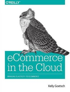 eCommerce in the Cloud: Bringing Elasticity to eCommerce (Paperback)-cover