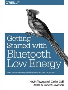 Getting Started with Bluetooth Low Energy: Tools and Techniques for Low-Power Networking (Paperback)-cover