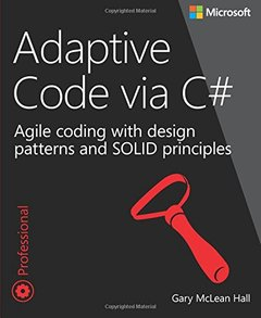 Adaptive Code via C#: Agile coding with design patterns and SOLID principles (Paperback)-cover