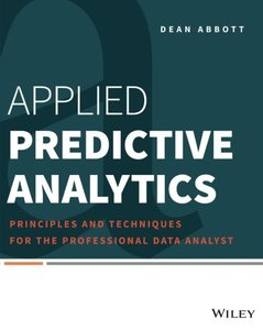 Applied Predictive Analytics: Principles and Techniques for the Professional Data Analyst (Paperback)-cover