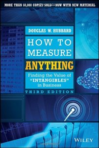 How to Measure Anything: Finding the Value of Intangibles in Business, 3/e (Hardcover)-cover