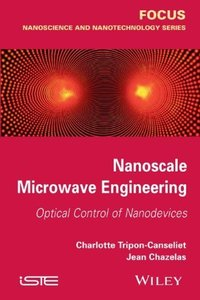 Nanoscale Microwave Engineering: Optical Control of Nanodevices (Hardcover)-cover