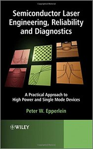 Semiconductor Laser Engineering, Reliability and Diagnostics: A Practical Approach to High Power and Single Mode Devices (Hardcover)-cover