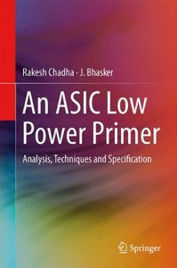 An ASIC Low Power Primer: Analysis, Techniques and Specification (Hardcover)-cover