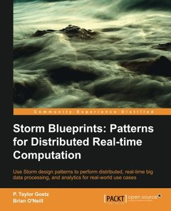 Storm Blueprints: Patterns for Distributed Real-time Computation