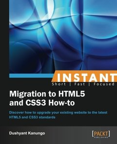 Instant Migration to HTML5 and CSS3 How-to-cover