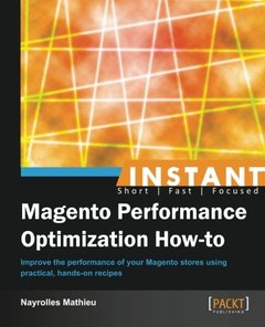 Instant Magento Performance Optimization How-to-cover