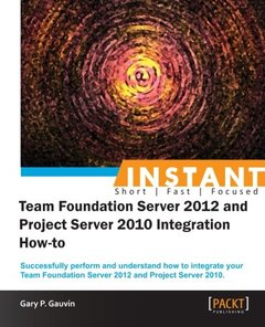 Instant Team Foundation Server 2012 and Project Server 2010 Integration How-to-cover