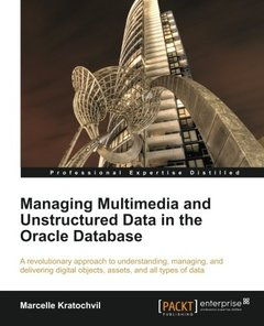 Managing Multimedia and Unstructured Data in the Oracle Database-cover