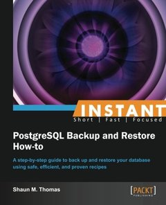 Instant PostgreSQL Backup and Restore How-to-cover