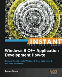 Instant Windows 8 C++ Application Development How-to-cover