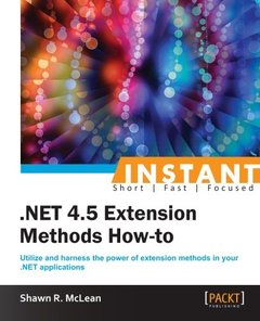 Instant .NET 4.5 Extension Methods How-to-cover