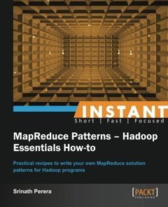 Instant MapReduce Patterns – Hadoop Essentials How-to-cover
