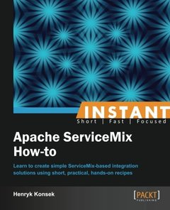 Instant Apache ServiceMix How-to-cover