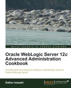 Oracle WebLogic Server 12c Advanced Administration Cookbook-cover