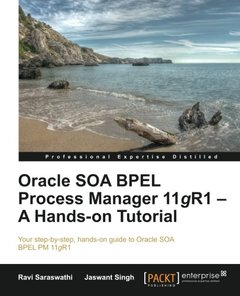 Oracle SOA BPEL Process Manager 11gR1 – A Hands-on Tutorial-cover