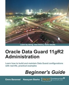 Oracle Data Guard 11gR2 Administration Beginner's Guide-cover
