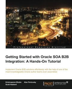 Getting Started with Oracle SOA B2B Integration: A Hands-On Tutorial-cover