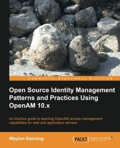 Open Source Identity Management Patterns and Practices Using OpenAM 10.x-cover
